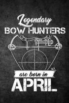 Legendary Bow Hunters Are Born in April