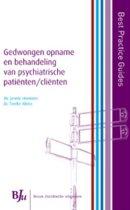 Omslag van 'Best Practice Guides - Best Practice Guide Gedwongen opname en behandeling van psychiatrische patienten/cliënten'