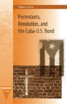 Protestants, Revolution, and the Cuba-U.S. Bond