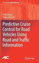Predictive Cruise Control for Road Vehicles Using Road and Traffic Information