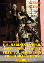 U.S. Marines in Iraq, 2004 - 2005: Into the Fray: U.S. Marines in the Global War on Terror [Illustrated Edition]