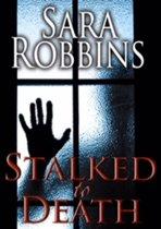 Stalked to Death
