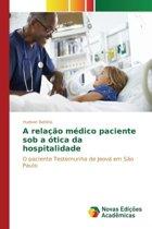 A Relacao Medico Paciente Sob a Otica Da Hospitalidade