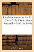 R�publique Fran�aise Pas-De-Calais. Ville d'Arras. Voirie 10 Novembre 1849