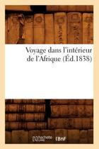 Voyage Dans l'Int�rieur de l'Afrique (�d.1838)