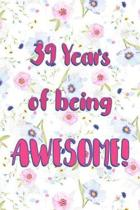 39 Years Of Being Awesome