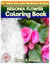 BEGONIA FLOWER Coloring book for Adults Relaxation Meditation Blessing