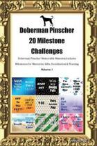 Doberman Pinscher 20 Milestone Challenges Doberman Pinscher Memorable Moments.Includes Milestones for Memories, Gifts, Socialization & Training Volume 1