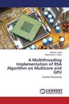 A Multithreading Implementation of Rsa Algorithm on Multicore and Gpu