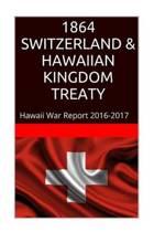 1864 Switzerland & the Hawaiian Kingdom Treaty
