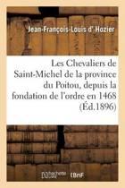 Les Chevaliers de Saint-Michel de la Province Du Poitou, Depuis La Fondation de l'Ordre En 1468