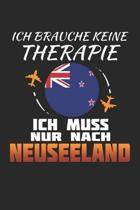 Ich Brauche Keine Therapie Ich Muss Nur Nach Neuseeland: Neuseeland Notizbuch- Neuseeland Tagebuch - 110 Wei�e Blanko Seiten - ca. A 5