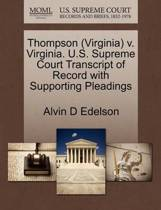 Thompson (Virginia) V. Virginia. U.S. Supreme Court Transcript of Record with Supporting Pleadings