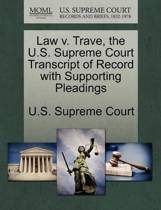 Law V. Trave, the U.S. Supreme Court Transcript of Record with Supporting Pleadings