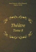 Theatre Tome 8