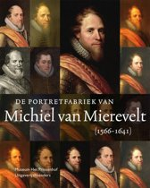 De portretfabriek van Michiel van Mierevelt (1566-1641)