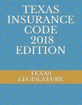 Texas Insurance Code 2018 Edition