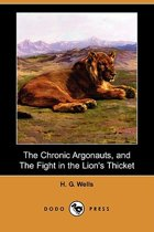 The Chronic Argonauts, and the Fight in the Lion's Thicket (Dodo Press)