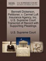 Bennett Dickerson, Petitioner, V. Cermel Luft Insurance Agency, Inc. U.S. Supreme Court Transcript of Record with Supporting Pleadings