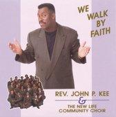 Kee John P & New Life Communit - We Walk By Faith