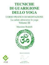 Tecniche di Guarigione dello Yoga