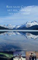 Reis naar Canada met een 'working holiday' visum!