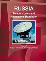 Russia Telecom Laws and Regulations Handbook Volume 1 Strategic Information, Regulations, Contacts