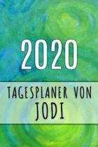 2020 Tagesplaner von Jodi: Personalisierter Kalender f�r 2020 mit deinem Vornamen