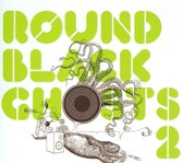 Round Black Ghosts, Vol. 2