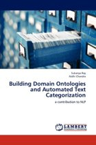 Building Domain Ontologies and Automated Text Categorization