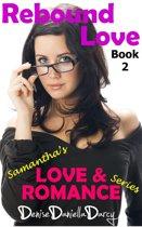 Rebound Love: Samantha's Love & Romance Series