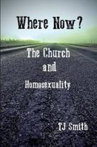 Where Now? the Church and Homosexuality
