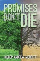 Promises Don't Die