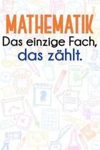 Mathematik - Das einzige Fach, das z�hlt.: Lehrer-Kalender im DinA 5 Format f�r Lehrerinnen und Lehrer Organizer Schuljahresplaner Notizen f�r P�dagog