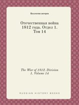 The War of 1812. Division 1. Volume 14