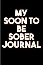 My Soon to Be Sober Journal