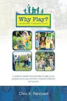 Why Play? Learning Through Play