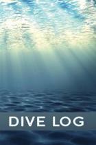 Scuba Diving Log: Logbook for Tracking Dives Details - Underwater 3D