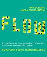 Flow: A Handbook for Change-Makers, Mavericks, Innovators and Leaders