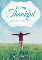 Being Thankful Gratitude Journal Year Edition