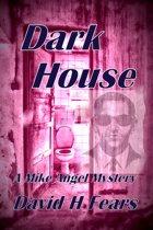 Dark House: A Mike Angel Mystery
