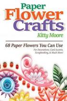 Paper Flower Crafts (2nd Edition)