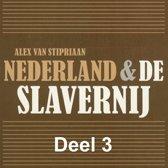 Nederland & de slavernij 3 - Nederland & de slavernij - deel 3: Verzet tegen slavernij