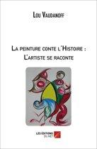La peinture conte l'Histoire: L'artiste se raconte