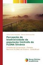 Percepcao de Biodiversidade Da Populacao Limitrofe Da Flona Silvania