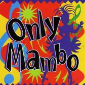 Only Mambo