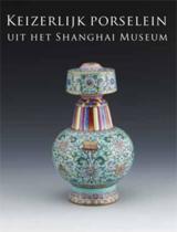 Keizerlijk porselein uit het Shanghai Museum