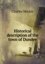 Historical Description of the Town of Dundee