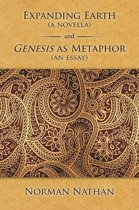 Expanding Earth (A Novella) and Genesis as Metaphor (An Essay)
