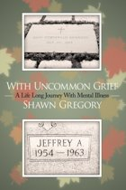 With Uncommon Grief